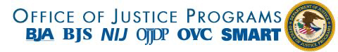 graphic heading: seal of Department of Justice Office of Justice Programs and text: Office of Justice Programs, acronyms for BJA, BJS, NIJ, OJJDP, OVC, SMART