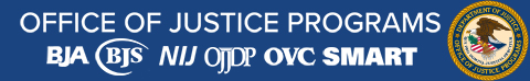 Office of Justice Programs header with links to bureaus/offices: BJA, BJS, NIJ, OJJDP, OVC, SMART
