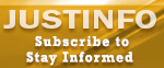 JUSTINFO Subscribe to Stay Informed