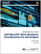 Jail-Specific Data Analysis - Considerations for Jail Analysts