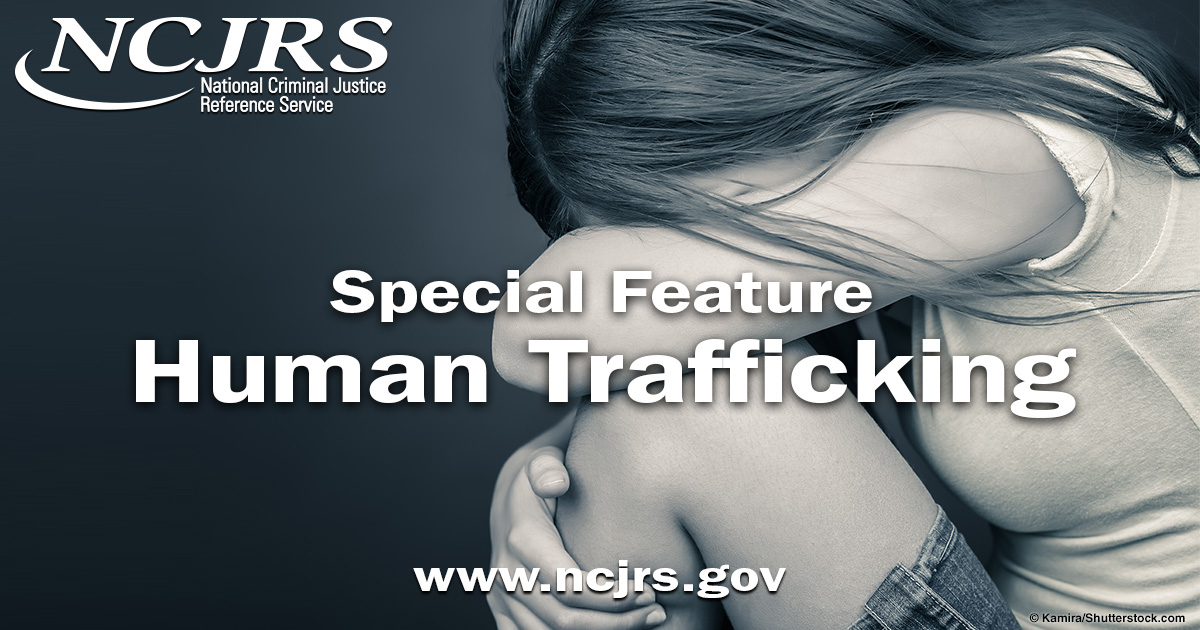 Special Feature: Human Trafficking   NCJRS